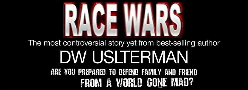 Race Wars by DW Ulsterman